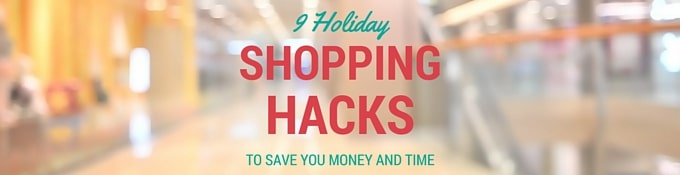 9 Holiday Shopping Hacks to Save You Money and Time