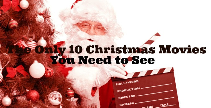 The Only 10 Christmas Movies You Need To See