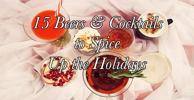 15 Beers and Cocktails to Spice Up the Holidays