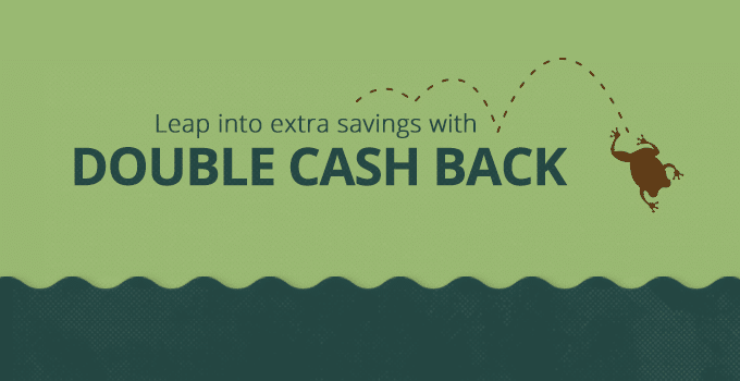 Leap into Extra Savings With Double Cash Back!