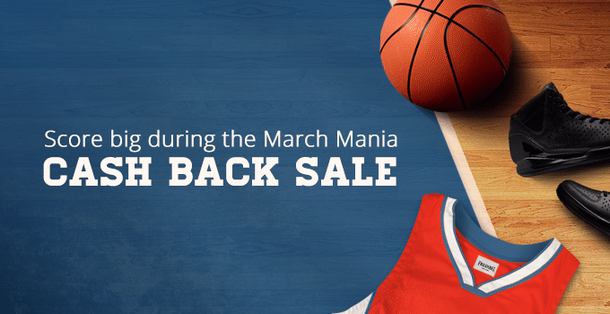 Score Big During the March Mania Cash Back Sale