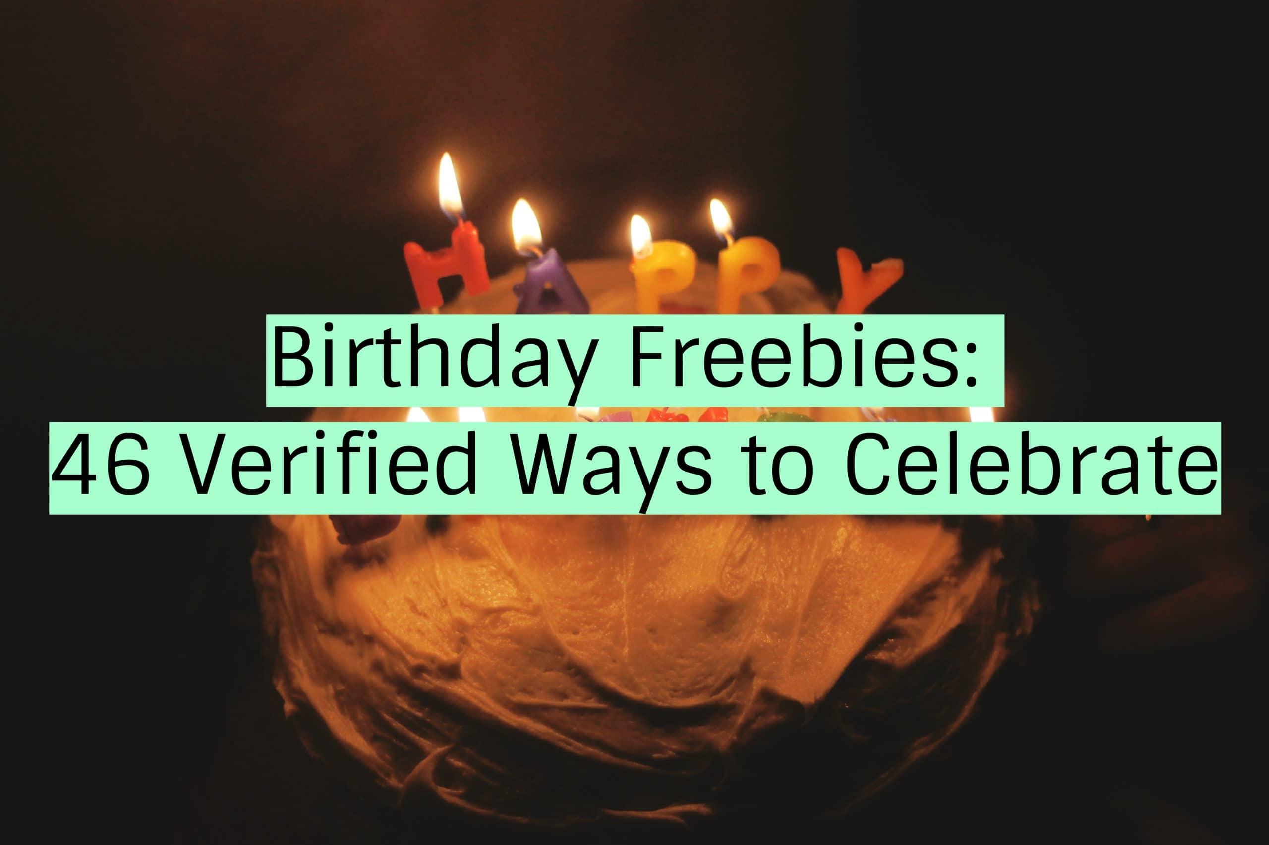 Birthday Freebies 46 Verified Ways to Celebrate