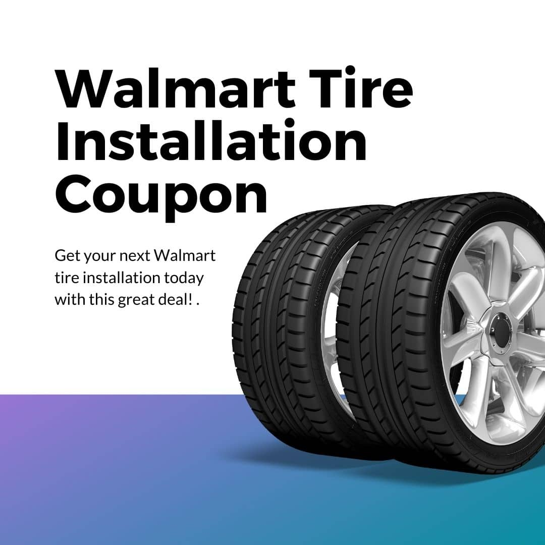 Get your next Walmart tire installation today with this great deal!