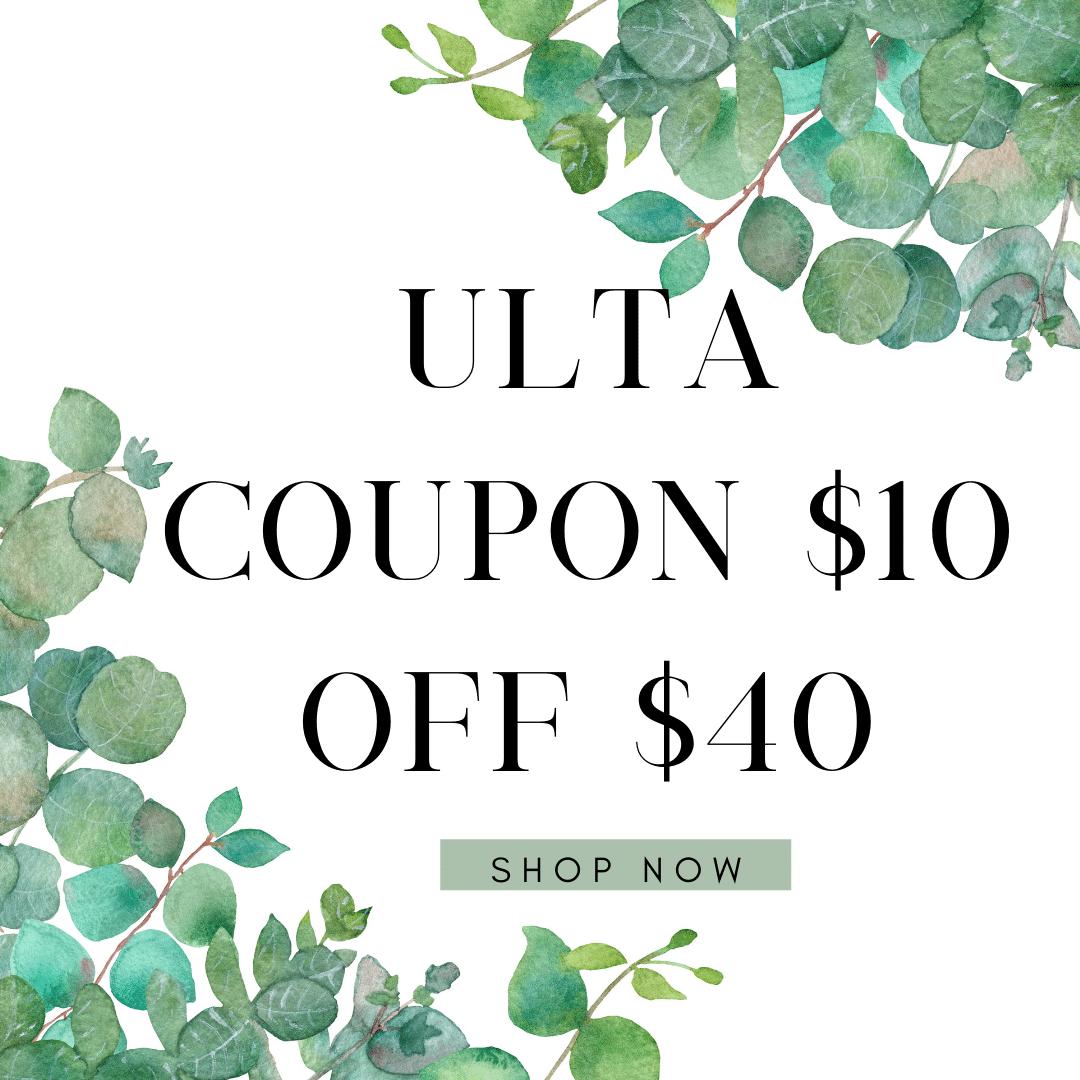 Ulta Coupon $10 off $40