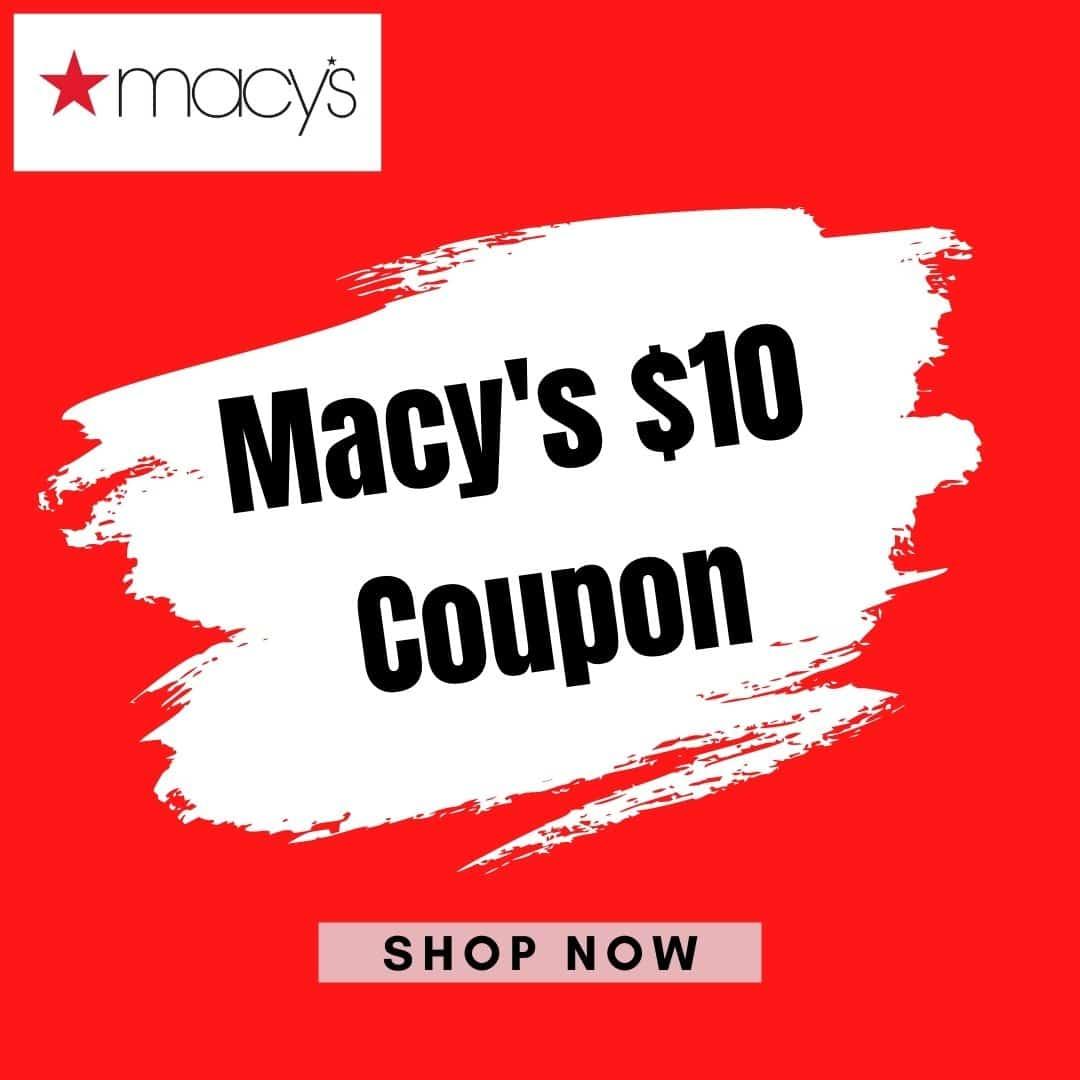 Macys $10 Coupon ads